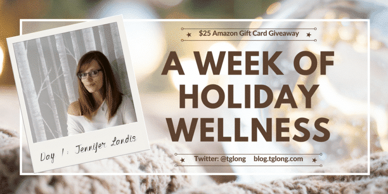 A Week of Holiday Wellness - Jennifer Landis
