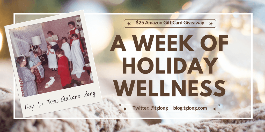 A Week of Holiday Wellness - Terri Giuliano Long
