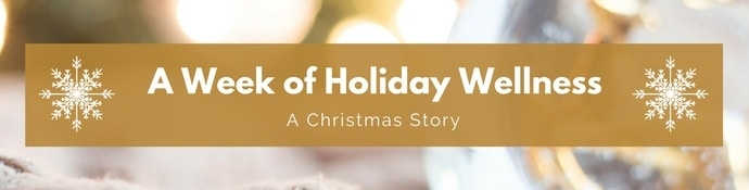 Week of Holiday Wellness - A Christmas Story