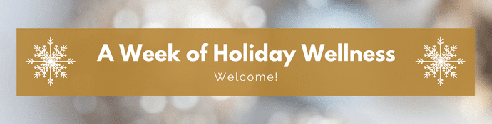 Week of Holiday Wellness - Welcome from Terri Giuliano Long