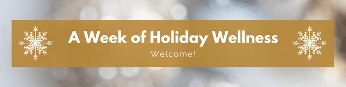 Week of Holiday Wellness - Welcome from Terri Giuliano Long