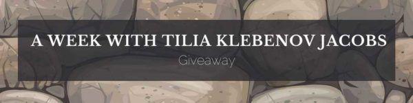 A Week with Tilia Klebenov Jacobs - Giveaway