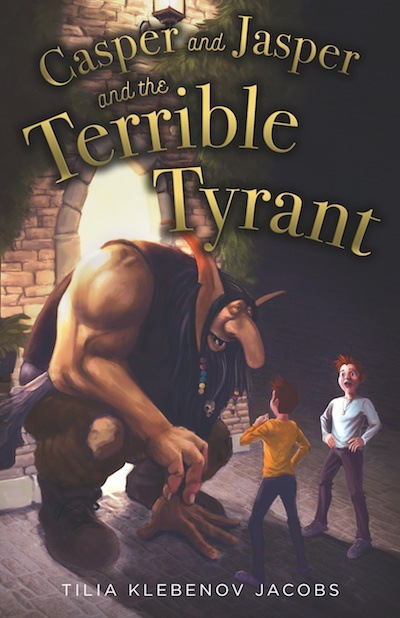 Casper and Jasper and the Terrible Tyrant - Tilia Klebenov Jacobs