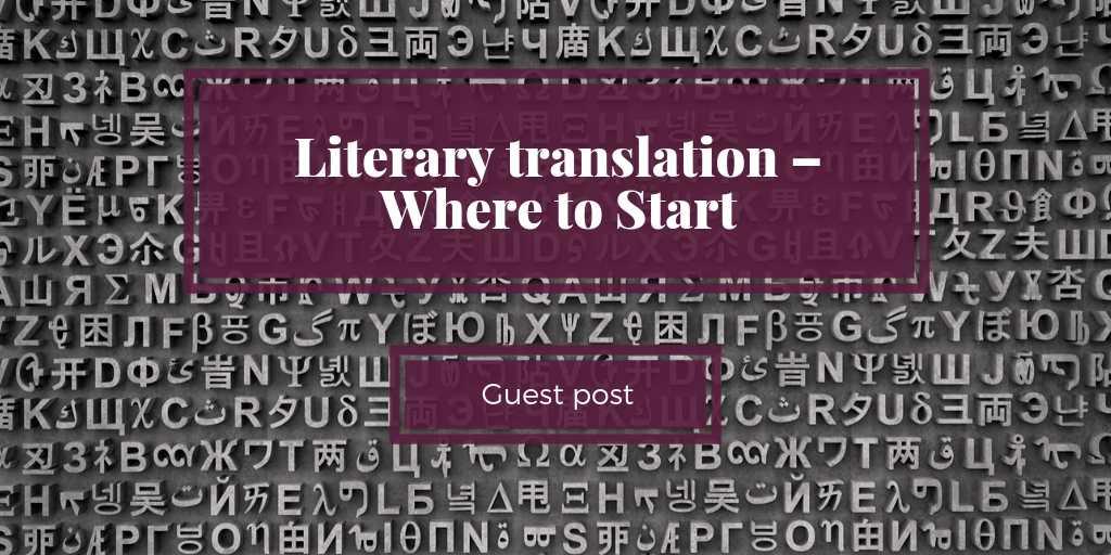 Literary translation – Where to Start