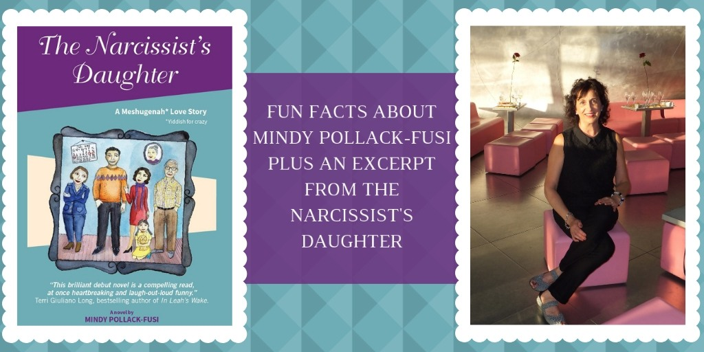 "Picture shows title ""Fun Facts About Mindy Pollack-Fusi Plus an Excerpt from The Narcissist's Daughter"", plus the book cover for The Narcissist's Daughter, including the title and an illustrated family portrait showing two men, two women and a little girl. It also shows a picture of author Mindy Pollack-Fusi."