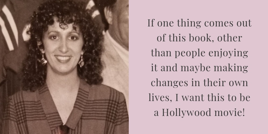 "A picture of Mindy Pollack-Fusi alongside the quote ""If one thing comes out of this book, other than people enjoying it and maybe making changes in their own lives, I want this to be a Hollywood movie!"""